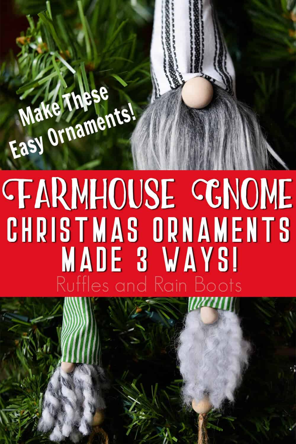 photo collage of christmas gnome ornaments hanging on a tree with text which reads Farmhouse gnome christmas ornaments made 3 ways make these ornaments