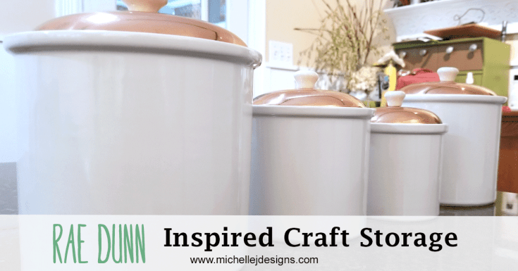 Rae Dunn Inspired Craft Storage
