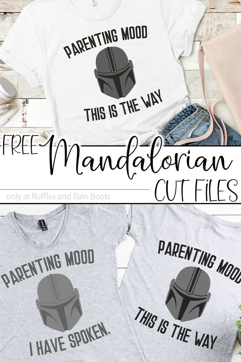 photo collage of t-shirts with funny parenting mandaoliran cut files for cricut or silhouette with text which reads free mandalorian cut files