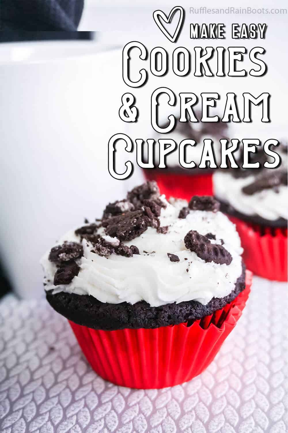 closeup of easy party cupcake recipe with text which reads make easy cookies & cream cupcakes