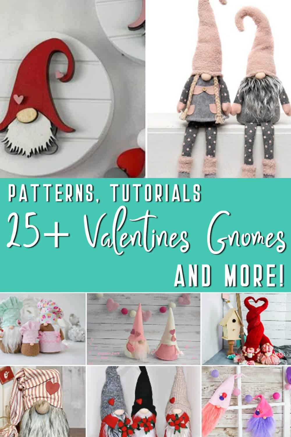 photo collage of valentine gnome tutorials with text which reads patterns tutorials 25 valentines gnomes and more